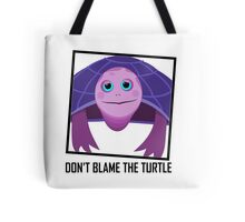 DON'T BLAME THE TURTLE Tote Bag