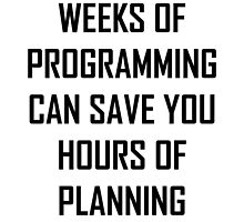 Plan your programming. by Ewlbo