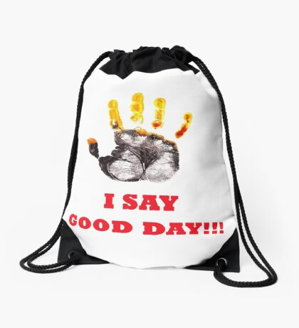 I Say Good Day! Drawstring Bag