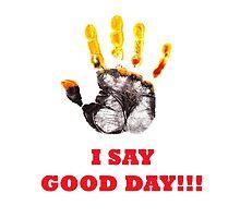 I Say Good Day! by Vitalia