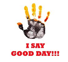 I Say Good Day! Photographic Print