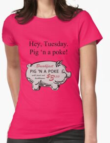 Pig 'n a Poke Womens Fitted T-Shirt