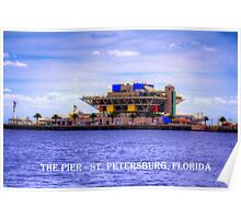 The Pier - St Petersburg, Florida Poster