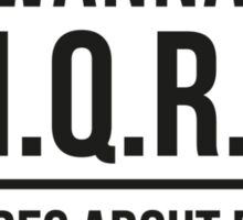 Wanna U.M.Q.R.A. Sticker