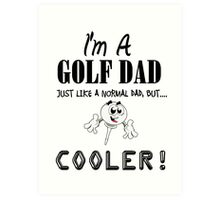 Golf Dad T Shirts, Stickers and Other Gifts Art Print