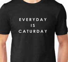 Everyday is Caturday Unisex T-Shirt