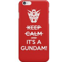 Keep Calm and- IT'S A GUNDAM! iPhone Case/Skin