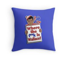 Where the F**k is Wallace? Throw Pillow