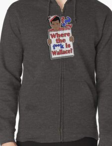 Where the F**k is Wallace? Zipped Hoodie