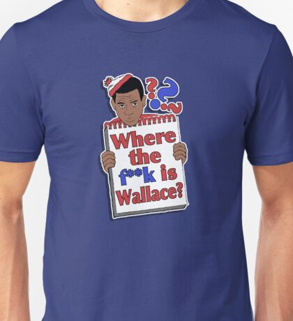 Where the F**k is Wallace? Unisex T-Shirt