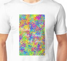 Make the Most of You Unisex T-Shirt