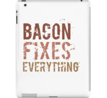 Bacon Fixes Everything iPad Case/Skin