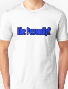 Personally?! Unisex T-Shirt