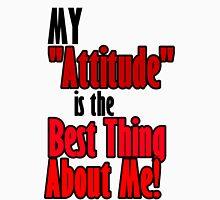My Attitude Unisex T-Shirt