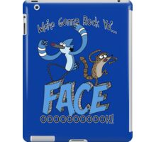 We're Gonna Rock Yo'... FACE! Ooooooh! iPad Case/Skin