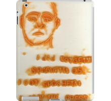 """I did not get my Spaghetti-Os."" iPad Case/Skin"