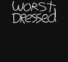 Worst Dressed Unisex T-Shirt