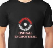 One ball to.. Unisex T-Shirt