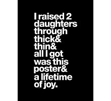 I Raised 2 Daughters & Ampersand Helvetica Getup Photographic Print