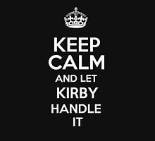 Keep calm and let Kirby handle it! T-Shirt