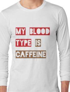 Blood Type Caffeine Long Sleeve T-Shirt