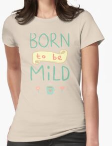 Mild Thing Womens Fitted T-Shirt