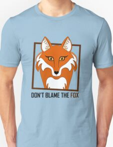 DON'T BLAME THE FOX T-Shirt