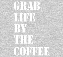 Grab Life By The Coffee v 4 Kids Clothes