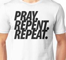 PRAY REPENT REPEAT BLK Unisex T-Shirt