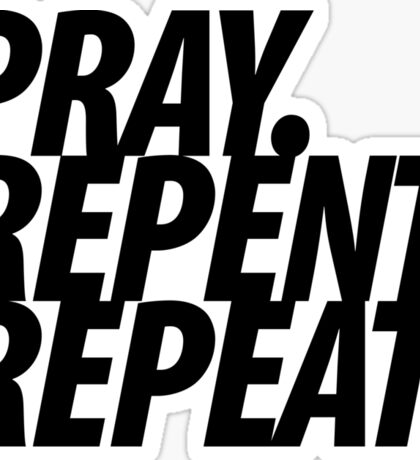 PRAY REPENT REPEAT BLK Sticker