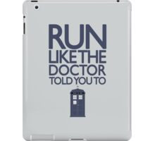 Run like the Doctor told you to - Doctor Who iPad Case/Skin