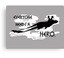 everyone needs a hero. Canvas Print