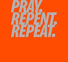 PRAY REPENT REPEAT GRAY Unisex T-Shirt