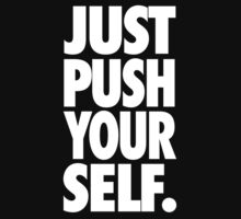 JUST PUSH YOURSELF. by cpinteractive