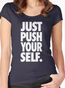 JUST PUSH YOURSELF. Women's Fitted Scoop T-Shirt