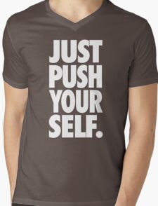 JUST PUSH YOURSELF. Mens V-Neck T-Shirt