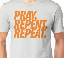 PRAY REPENT REPEAT ORANGE Unisex T-Shirt