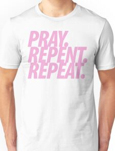 PRAY REPENT REPEAT PINK Unisex T-Shirt