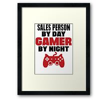 Sales Person by day gamer by night Framed Print