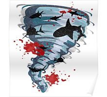 Shark Tornado - Science Fiction Shark Movie - Shark Attack - Shark Tornado Oh Hell No - Sharks! Poster