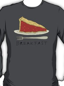 Pie for Breakfast T-Shirt