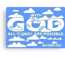 MATTHEW 19:26 - ALL THINGS ARE POSSIBLE Canvas Print