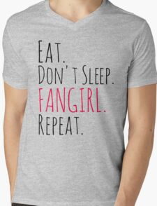 EAT, DON'T SLEEP, FANGIRL, REPEAT Mens V-Neck T-Shirt