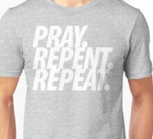 PRAY REPENT REPEAT WHT Unisex T-Shirt