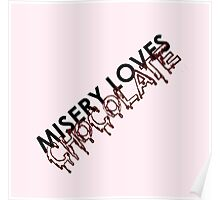 misery loves chocolate. Poster