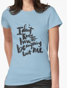 anything but me Womens Fitted T-Shirt