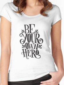 Be Your Own Hero Women's Fitted Scoop T-Shirt
