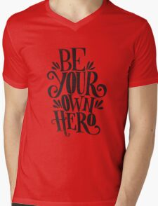 Be Your Own Hero Mens V-Neck T-Shirt