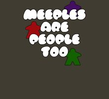 Meeples are people too! Unisex T-Shirt