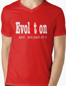 Evolution: u and i are part it  Mens V-Neck T-Shirt